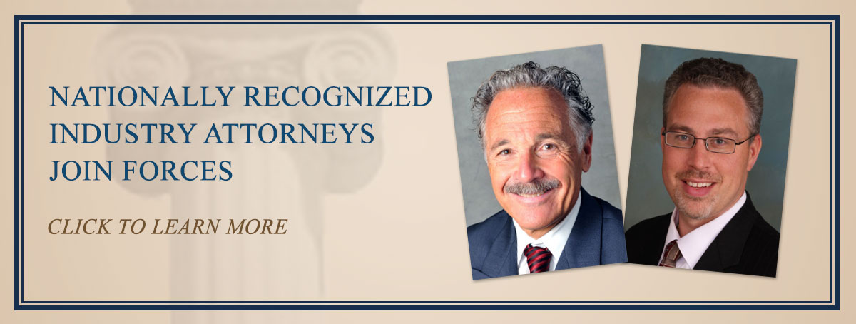 Nationally Recognized Industry Attorneys Join Forces